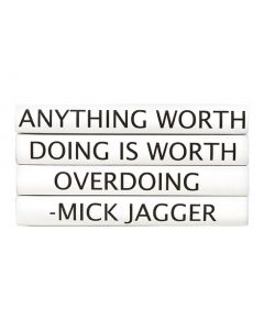 """""""Anything Worth Doing Is Worth Overdoing"""" Four Volume Mick Jagger Quote Set of Decorative Books"""