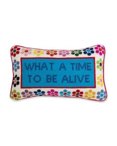 What a Time Quote Needlepoint Pillow - ON BACKORDER UNTIL MID AUGUST 2021