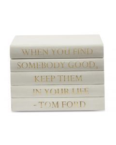 """When You Find Somebody Good, Keep Them In Your Life"" Tom Ford Quote  Decorative Box"
