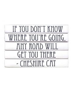 """If You Don""t Know Where You""re Going, Any Road Will Get You There"" Cheshire Cat Quote Set of Decorative Books"